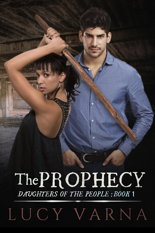 Third cover of The Prophecy (Daughters of the People, Book 1) by Lucy Varna. Cover design by L.J. Anderson, Mayhem Cover Creations.