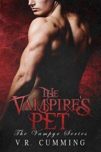 The Vampire's Pet (The Vampyr, Book 1) by V.R. Cumming