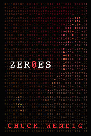 Zeroes by Chuck Wendig