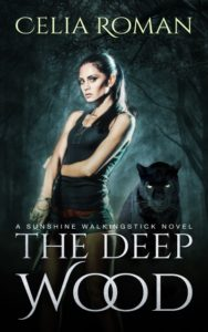 The Deep Wood (Sunshine Walkingstick, Book 2) by Celia Roman