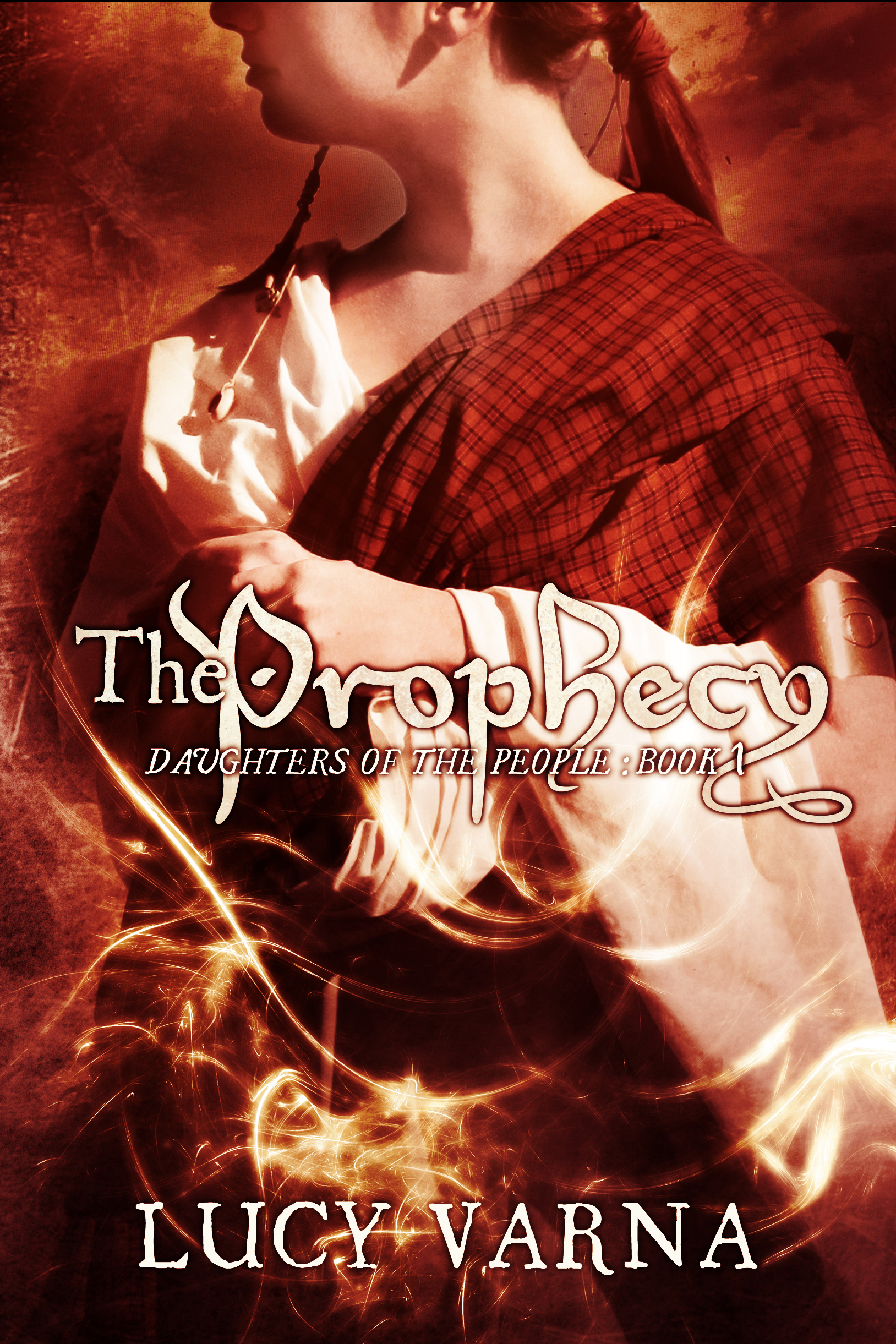 First cover of The Prophecy (Daughters of the People, Book 1) by Lucy Varna. Cover design by L.J. Anderson, Mayhem Cover Creations.