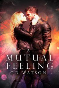 A Mutual Feeling by C.D. Watson