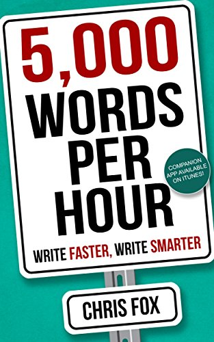 5000 Words per Hour: Write Faster, Write Smarter by Chris Fox