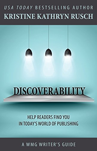 Discoverability: Help Readers Find You in Today's World of Publishing